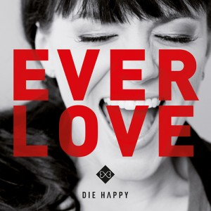 Die Happy_Everlove_500