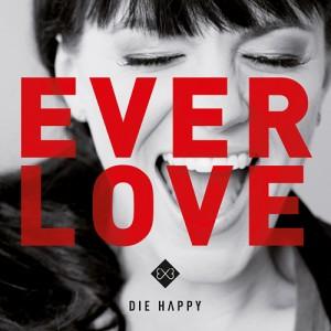 Die Happy_Everlove_500